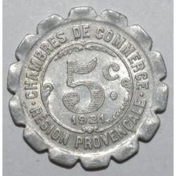 REGION PROVENCALE - 5 CENTIMES 1921 - CHAMBRE DE COMMERCE - SUP-