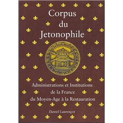 CORPUS DU JETONOPHILE -TOME 1 - Administrations et Institutions de la France