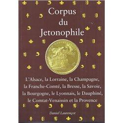 CORPUS DU JETONOPHILE - TOME 3 - L'Alsace, la Lorraine, la Champagne, ...