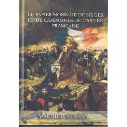 LE PAPIER MONNAIE DE SIEGES ET DE CAMPAGNES DE L ARMEE FRANCAISE