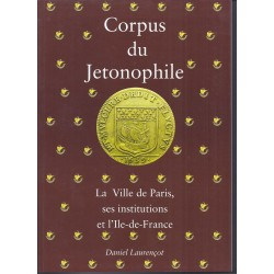 CORPUS DU JETONOPHILE - TOME 2 - Paris, ses institutions et l'Ile-de-France