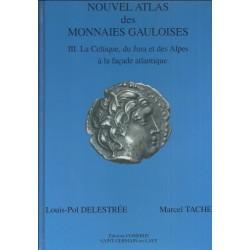 NOUVEL ATLAS DES MONNAIES GAULOISES - DELESTREE - TOME 3
