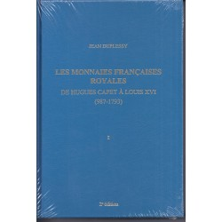 LES MONNAIES FRANCAISES ROYALES DE HUGUES CAPET A LOUIS XVI (987-1793) - TOME 1