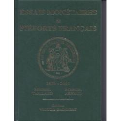 ESSAIS MONETAIRES ET PIEFORTS FRANCAIS - 1870-2001 - EDITIONS GADOURY