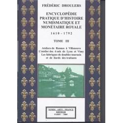 ENCYCLOPEDIE PRATIQUE D'HISTOIRE NUMISMATIQUE ET MONETAIRE 1610 - 1792 TOME III