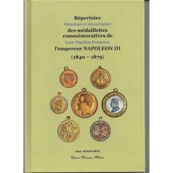 REPERTOIRE THEMATIQUE ET CHRONOLOGIQUE DES MEDAILLETTES COMMEMORATIVES DE LOUIS NAPOLEON BONAPARTE 1840-1879
