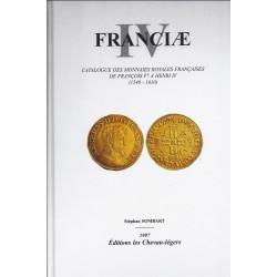 FRANCIA IV - CATALOGUE DES MONNAIES ROYALES FRANCAISES DE FRANCOIS 1ER A HENRI IV (1540-1610)