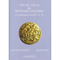 NOUVEL ATLAS DES MONNAIES GAULOISES - DELESTREE - SUPPLEMENT - TOME 4