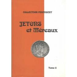 JETONS ET MERAUX - TOME 2 - PROVINCES ET VILLES - COLLECTION FEUARDENT - REF 1835-2/SAFE