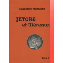 JETONS ET MERAUX - TOME 3 - ROIS ET REINES DE FRANCE - COLLECTION FEUARDENT - REF 1835-3/SAFE