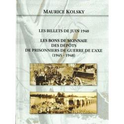 LES BILLETS DE JUIN 1940 ET LES BONS DE MONNAIES - EDITION 2014 - MAURICE KOLSKY - REF 1818/SAFE