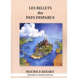 LES BILLETS DES PAYS DISPARUS - EDITION 2014 - MAURICE KOLSKY - REF 1817/SAFE