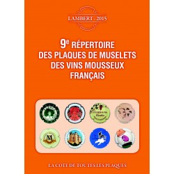 9EME REPERTOIRE DES PLAQUES DE MUSELETS DES VINS MOUSSEUX FRANCAIS - EDITION 2015 - 1873/16/SAFE