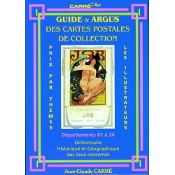 GUIDE ET ARGUS DES CARTES POSTALES DE COLLECTION - TOME 1 DEPT 1 A 24 - CARRE - REF 1850/1/SAFE