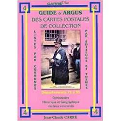 GUIDE ET ARGUS DES CARTES POSTALES DE COLLECTION - TOME 4 DEPT 75 A 95 - CARRE - REF 1850/4/SAFE