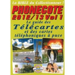 PHONECOTE 2012/2013 - GUIDE DES TELECARTES ET DES CARTES TELEPHONIQUES A PUCE - VOLUME 1 - REF 1890/12/SAFE