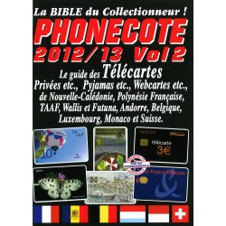 PHONECOTE 2012/2013 - GUIDE DES TELECARTES - VOLUME 2 - REF 1890-2/12/SAFE