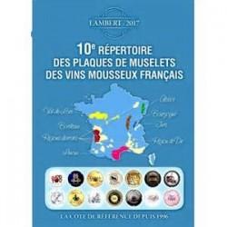 10EME REPERTOIRE DES PLAQUES DE MUSELETS DES VINS MOUSSEUX FRANCAIS - EDITION 2017 - 1873/17/SAFE