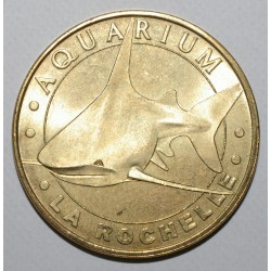 17 - CHARENTE MARITIME - LA ROCHELLE - AQUARIUM - REQUIN - 2007 - MONNAIE DE PARIS