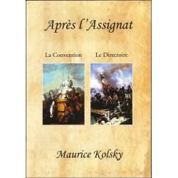 APRES L'ASSIGNAT : LA CONVENTION, LE DIRECTOIRE - MAURICE KOLSKY - 1820/SAFE