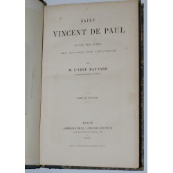 Saint Vincent de Paul, sa vie, son temps, ses oeuvres, son influence by M. l'abbé Maynard - Edition 1860