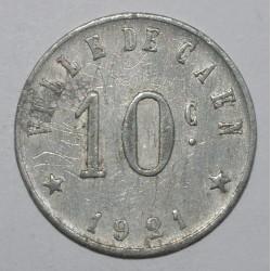 CAEN ( 14 ) - 10 CENT 1921 - UNION COMMERCIALE ET INDUSTRIELLE - GE 1.3