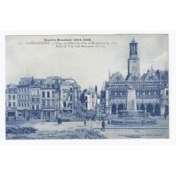 02100 - SAINT QUENTIN - GUERRE 1914-1918 - PLACE DE L'HOTEL DE VILLE ET MONUMENT DE 1557