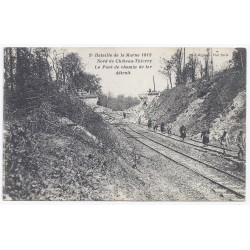 County 02400 - CHATEAU THIERRY - BATTLE OF THE MARNE - Railway bridge destroyed