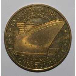 50 - CHERBOURG OCTEVILLE - CITÉDE LA MER - QUEEN MARY 2 - MDP 2004