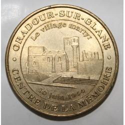 87 - ORADOUR SUR GLANE - CENTRE DE LA MÉMOIRE - VILLAGE MARTYR - MDP - 2003