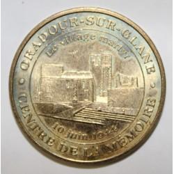 87 - ORADOUR SUR GLANE - CENTRE DE LA MÉMOIRE - VILLAGE MARTYR - MDP - 2004