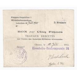 02 - ETAPPEN DE CHAUNY - BON POUR 5 FRANCS 1915 - ENTREPRISE DE CONSTRUCTION FERROVIAIRE