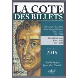 LA COTE DES BILLETS DE LA BANQUE DE FRANCE ET DU TRÉSOR 2019 FAYETTE CLAUDE ET DESSAL JEAN-MARC