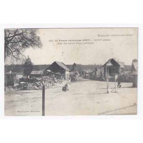 02300 - GUNY - LA FRANCE RECONQUISE 1917 - PLACE PUBLIQUE
