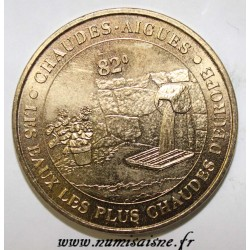 15 - CHAUDES AIGUES - LES EAUX LES PLUS CHAUDES D'EUROPE - MDP - 2012