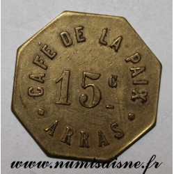 FRANCE - County 62 - ARRAS - 15 CENTIMES - CAFÉ DE LA PAIX - MEDAL STRIKE