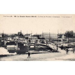 County 60200 - OISE - COMPIEGNE - THE GREAT WAR 1914-15 - THE PENICHES BRIDGE