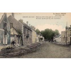 60750 - OISE - CHOISY-AU-BAC - LA GRANDE GUERRE 1914-15 - MAISONS DETRUITES PAR LES ALLEMANDS