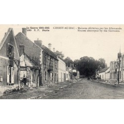 County 60750 - OISE - CHOISY-AU-BAC - THE GREAT WAR 1914-15 - HOUSES DESTROYED BY THE GERMANS