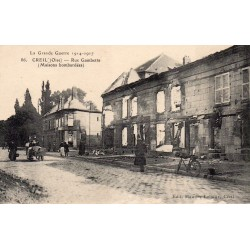 County 60100 - OISE - CREIL - THE GREAT WAR 1914-1917 - GAMBETTA STREET - HOUSES BOMBED BY THE GERMANS
