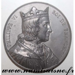 MEDAL - PHILIPPE VI - 1293 - 1328 - 50nd KING - SON OF CHARLES DE VALOIS