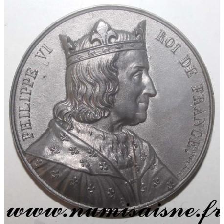 MEDAL - PHILIPPE VI - 1293 - 1328 - 50nd KING - SON OF CHARLES DE VALOIS