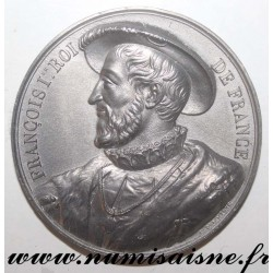 MEDAL - FRANÇOIS I - 1494 - 1515 - 58nd KING - SON OF CHARLES DE VALOIS