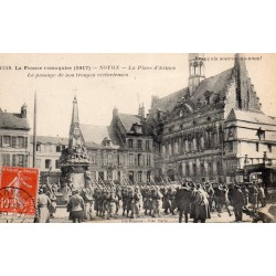 County 60400 - OISE - NOYON - FRANCE RECONQUERED - 1917 - THE PLACE OF ARMS - VICTORIAN TROOPS