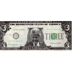 UNITED STATES - 3 DOLLARS - BILL CLINTON - THE DISGRUNTLED STATES OF AMERICA - FANTASY BANKNOTES