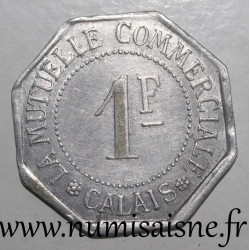 FRANCE - County 62 - CALAIS - 1 FRANC - THE COMMERCIAL MUTUAL