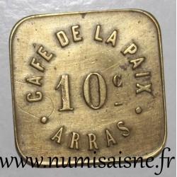 FRANCE - County 62 - ARRAS - 10 CENTIMES - CAFÉ DE LA PAIX