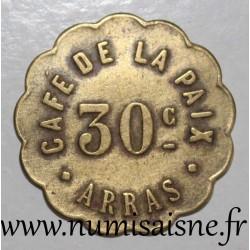 FRANCE - County 62 - ARRAS - 30 CENTIMES - CAFÉ DE LA PAIX - MEDAL STRIKE