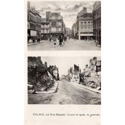 County - 62 - PAS DE CALAIS - CALAIS - THE ROYALE STREET BEFORE AND AFTER THE WAR