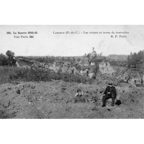 County - 62 - PAS DE CALAIS - CARENCY - THE WAR 1914-15 - THE RUINS AND HOLES OF POTS
